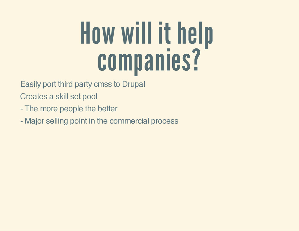 How will it help companies? Easily port third p...