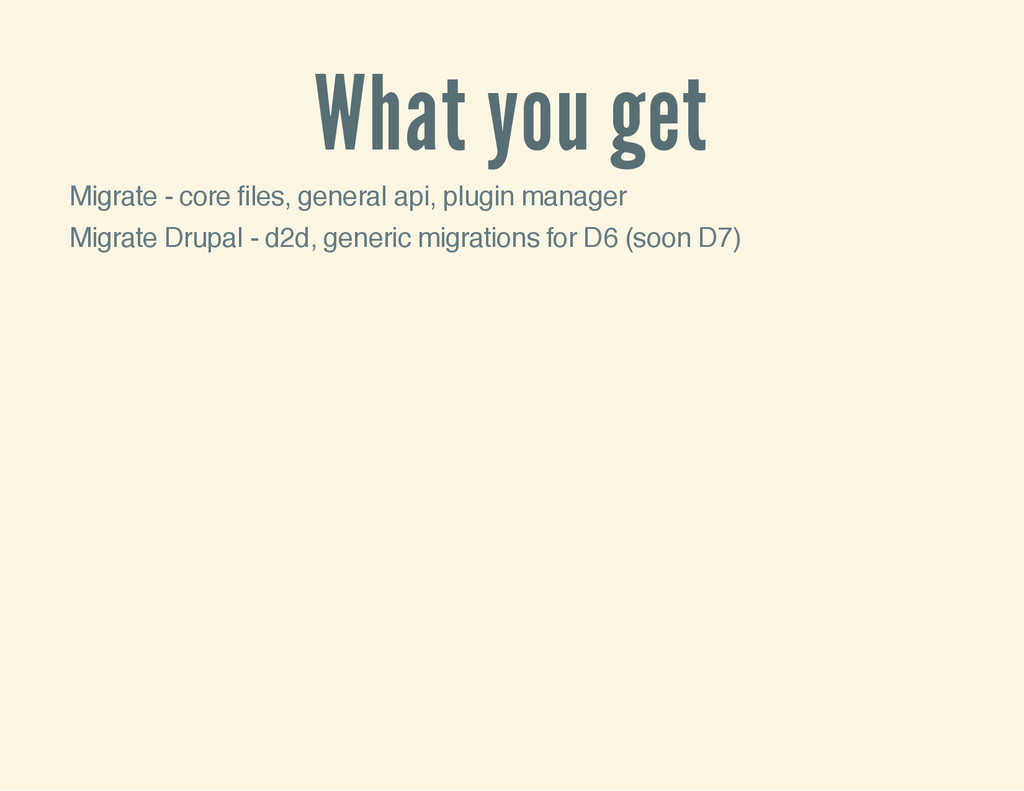 What you get Migrate - core files, general api,...