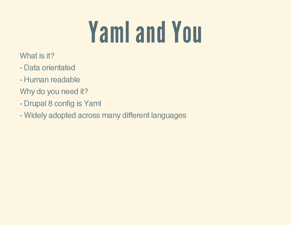Yaml and You What is it? - Data orientated - Hu...