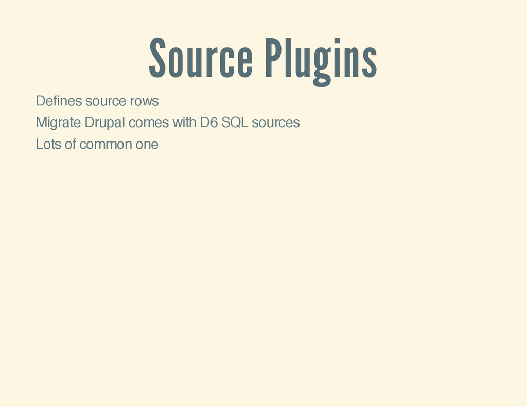 Source Plugins Defines source rows Migrate Drup...