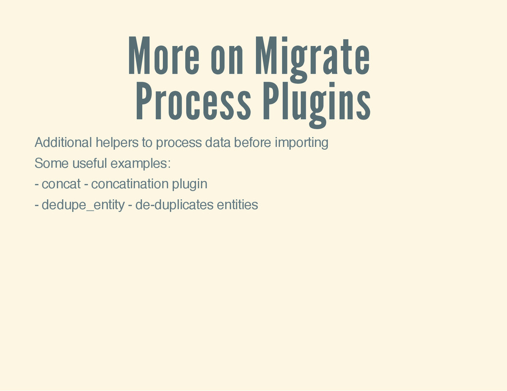 More on Migrate Process Plugins Additional help...