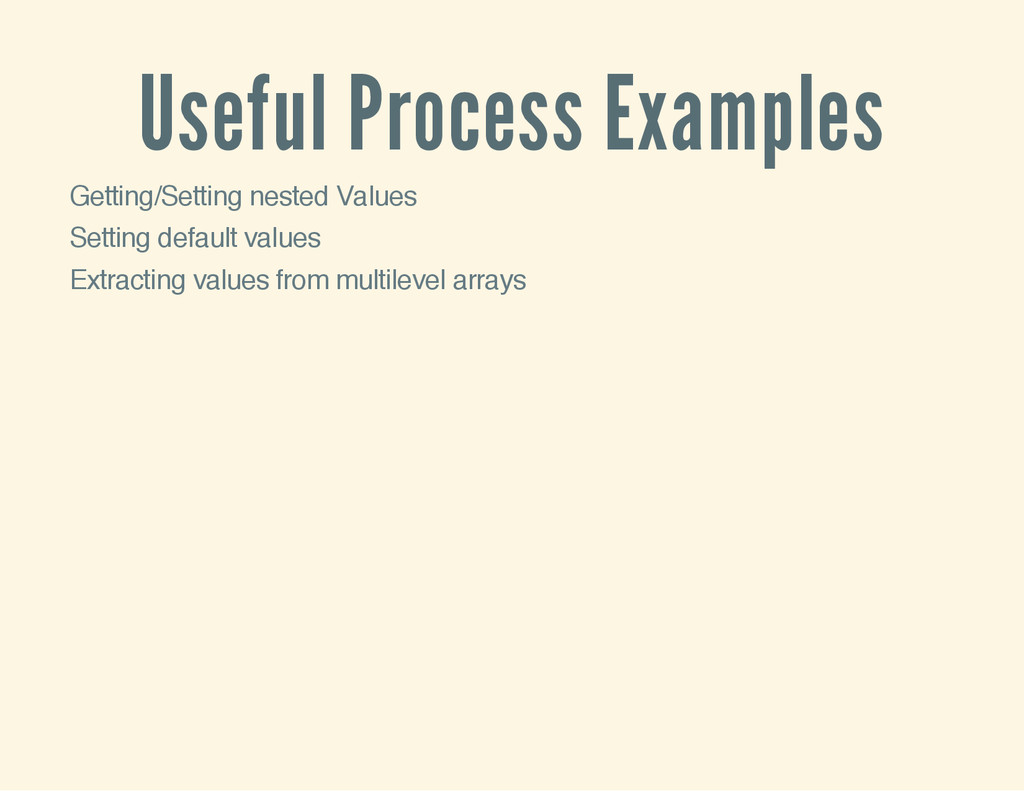 Useful Process Examples Getting/Setting nested ...