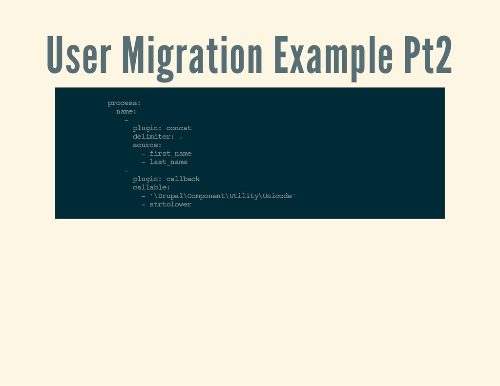 User Migration Example Pt2 p r o c e s s : n a ...