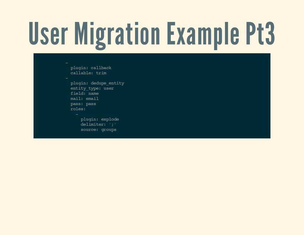 User Migration Example Pt3 - p l u g i n : c a ...