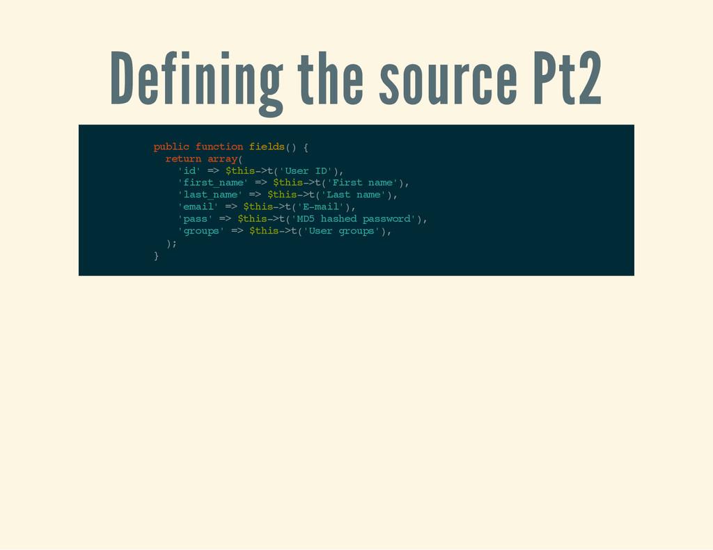 Defining the source Pt2 p u b l i c f u n c t i...