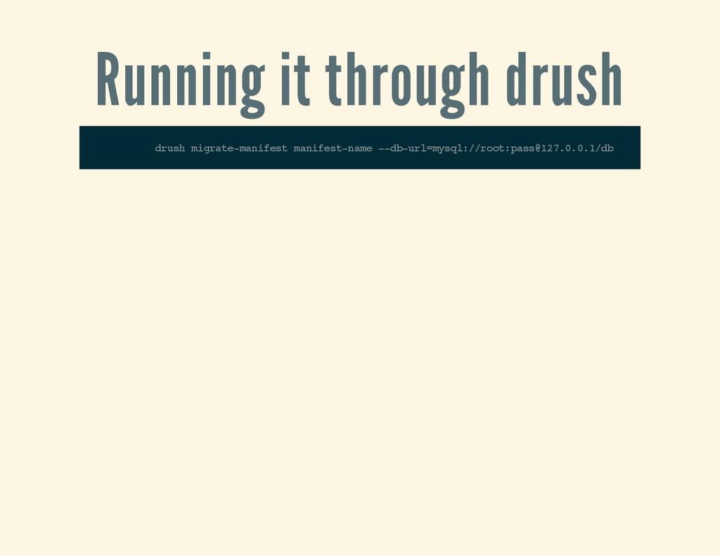 Running it through drush d r u s h m i g r a t ...