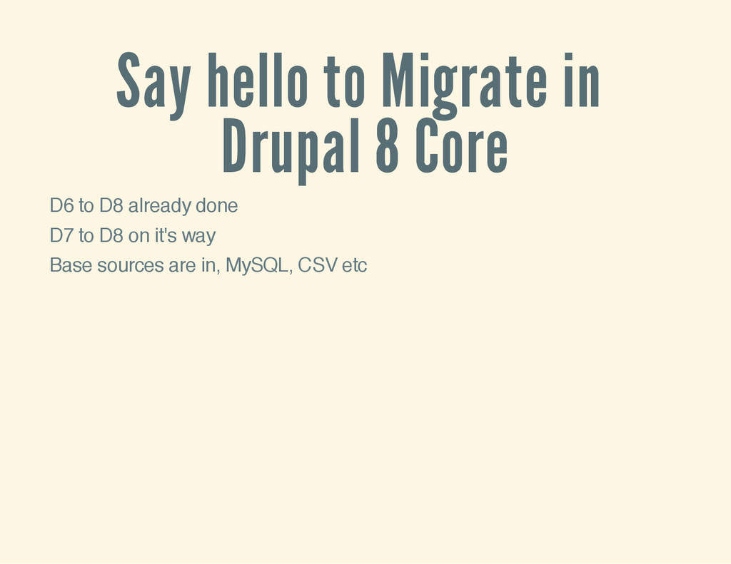 Say hello to Migrate in Drupal 8 Core D6 to D8 ...