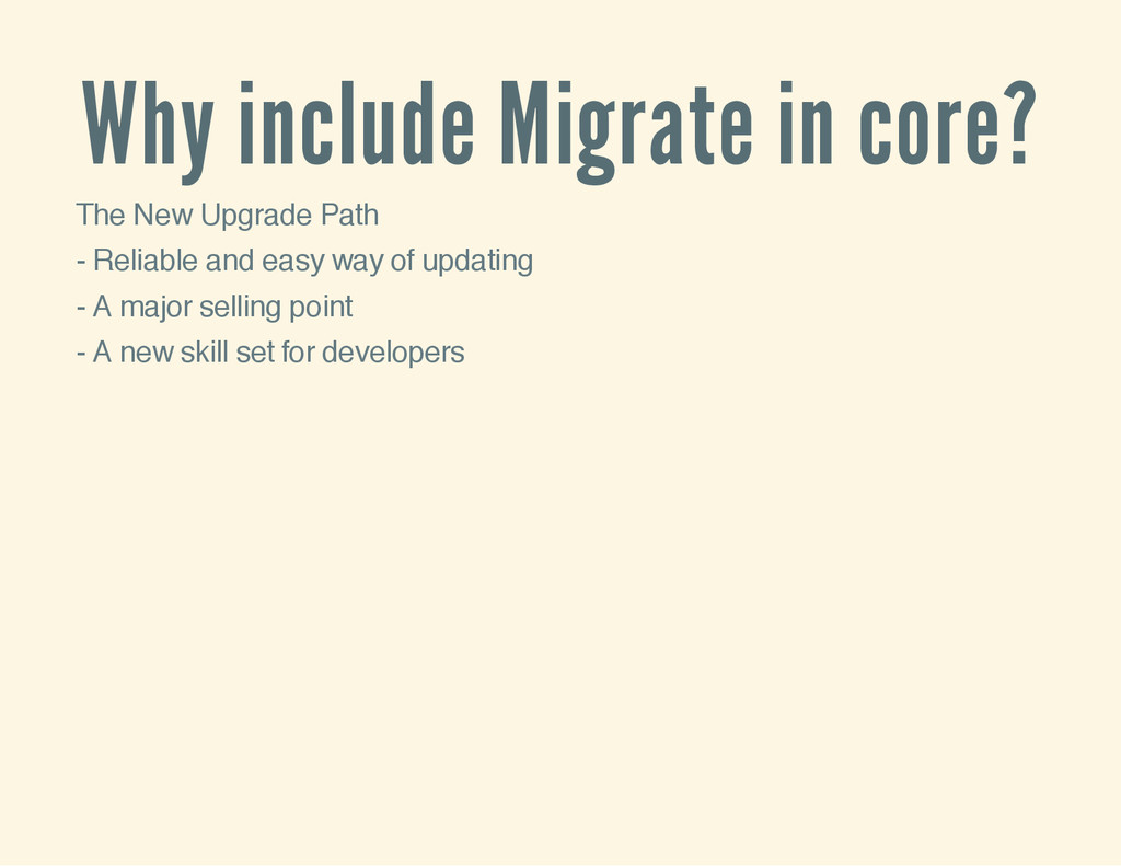 Why include Migrate in core? The New Upgrade Pa...