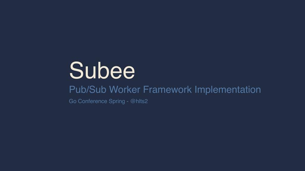 Subee Pub/Sub Worker Framework Implementation G...