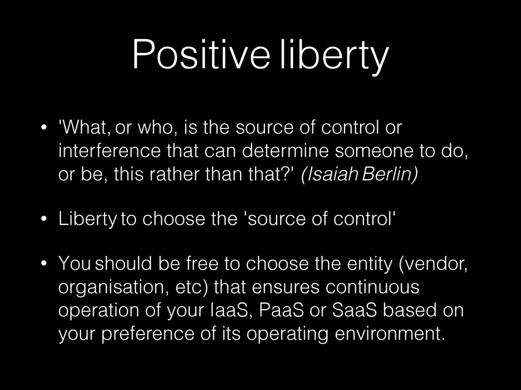 Positive liberty • 'What, or who, is the source...