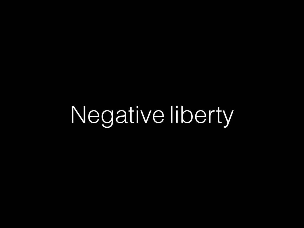 Negative liberty