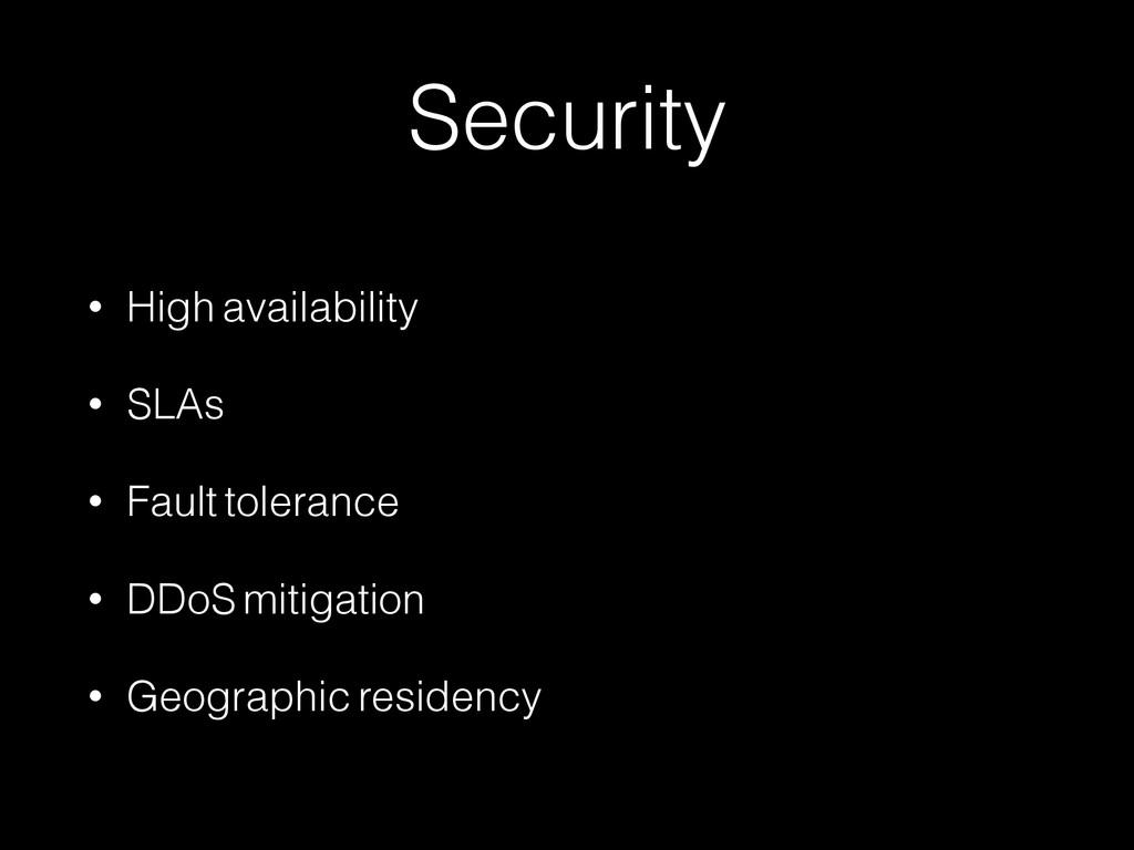 Security • High availability • SLAs • Fault tol...