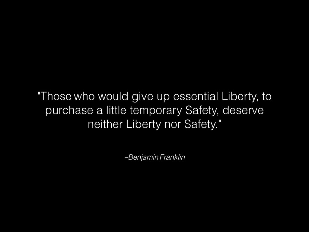 """–Benjamin Franklin """"Those who would give up ess..."""