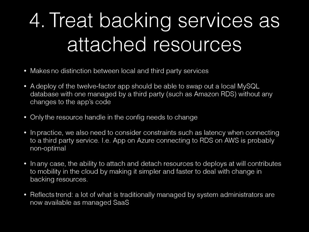 4. Treat backing services as attached resources...