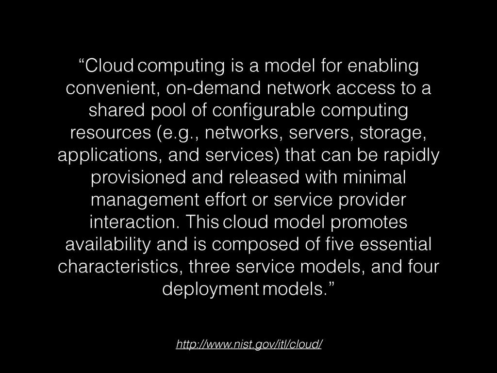 "http://www.nist.gov/itl/cloud/ ""Cloud computing..."