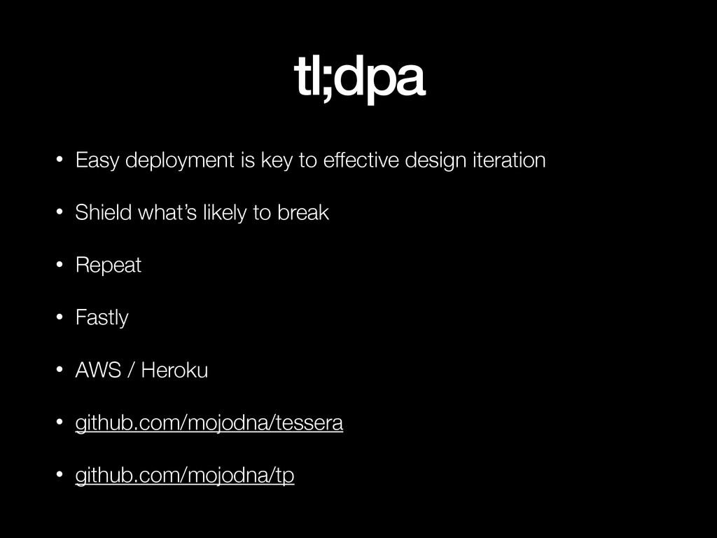 tl;dpa • Easy deployment is key to effective de...