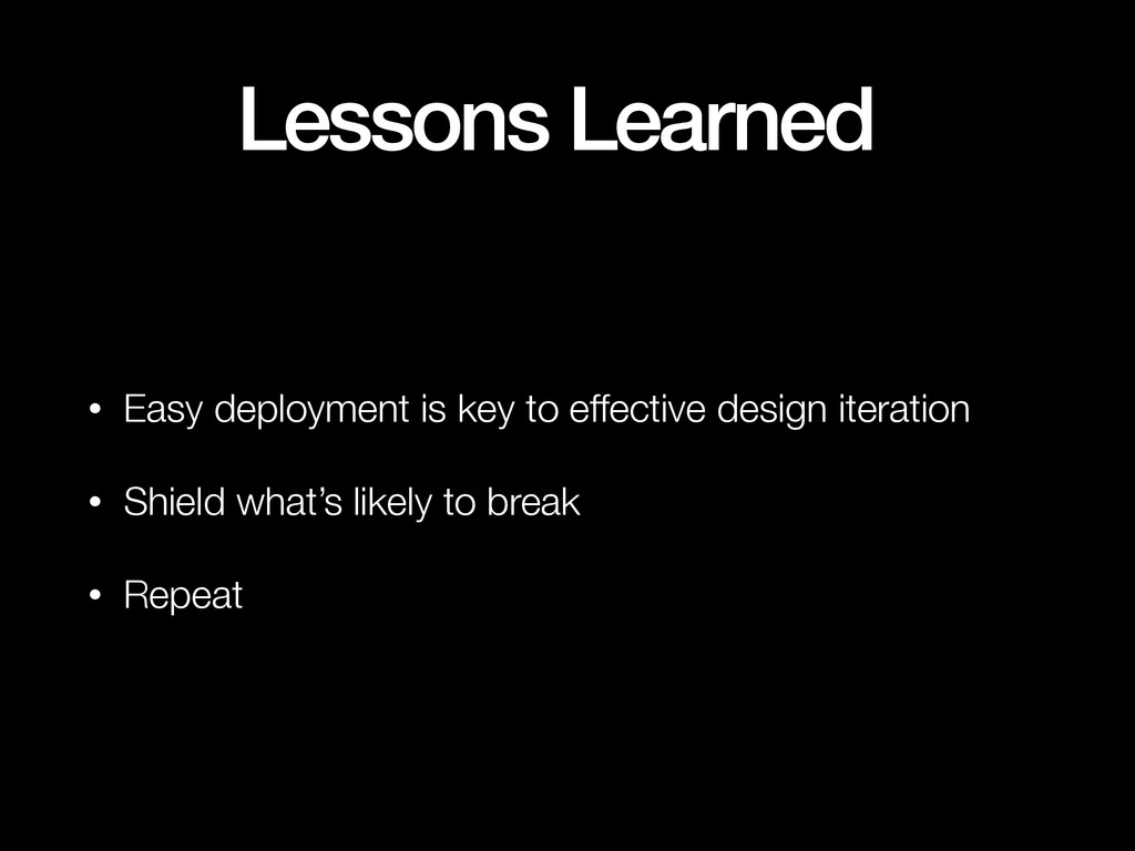 Lessons Learned • Easy deployment is key to eff...