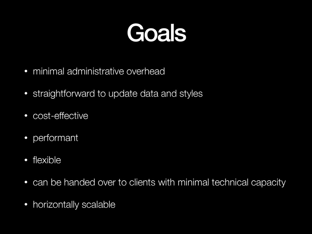 Goals • minimal administrative overhead • strai...