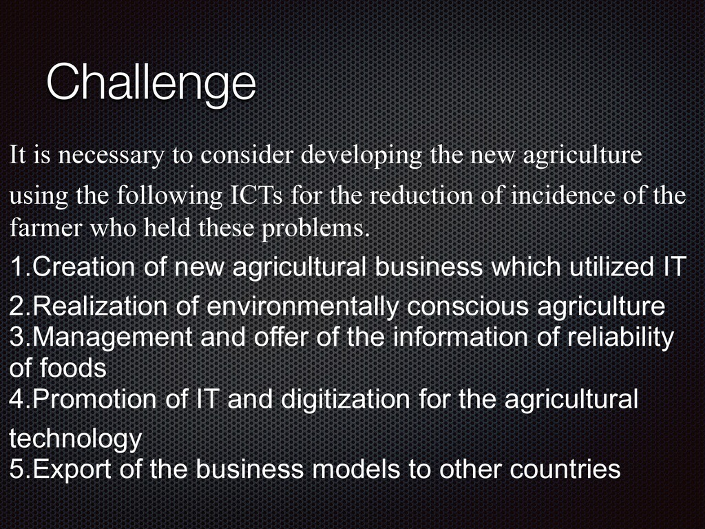 Challenge It is necessary to consider developin...