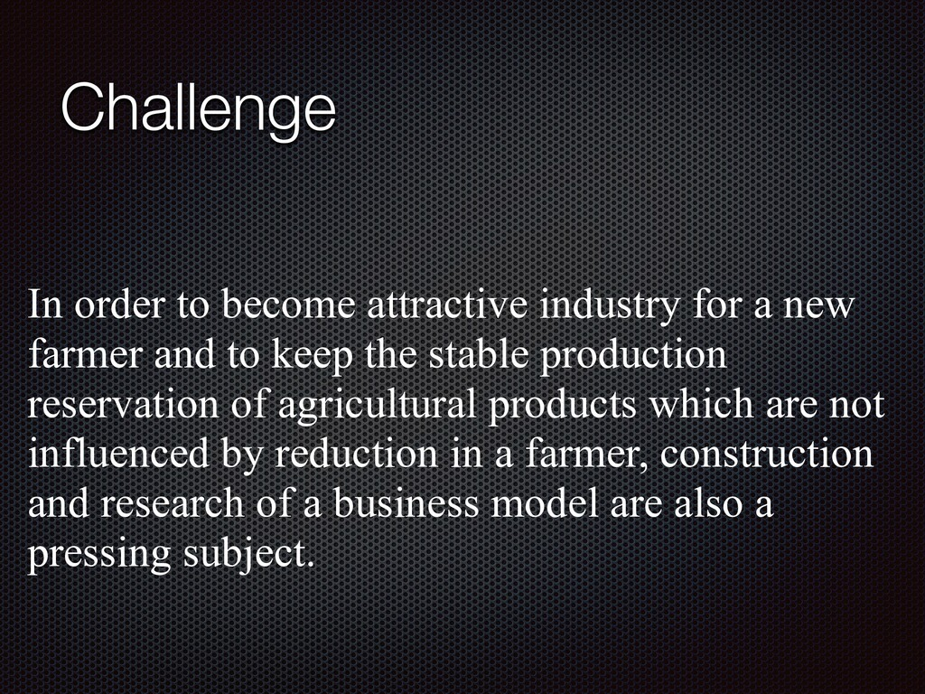 Challenge In order to become attractive industr...