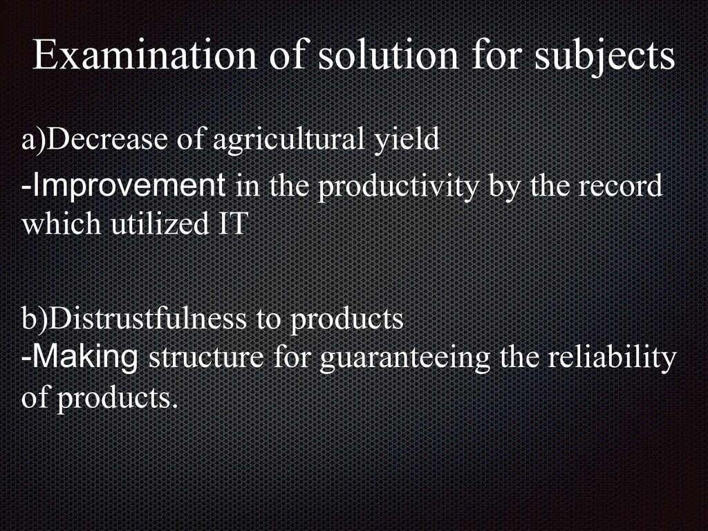 Examination of solution for subjects a)Decrease...