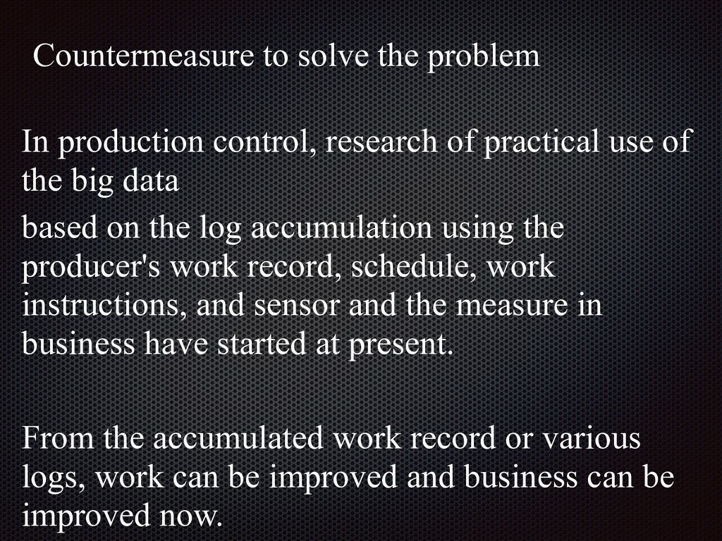 In production control, research of practical us...