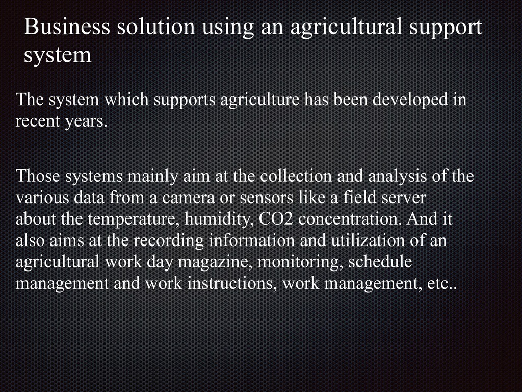 The system which supports agriculture has been ...