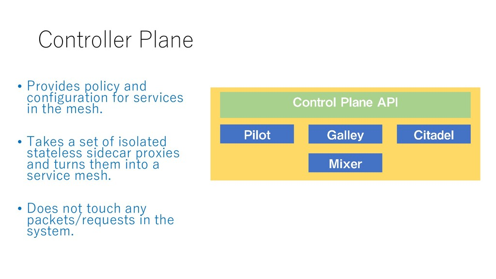 Controller Plane • Provides policy and configur...