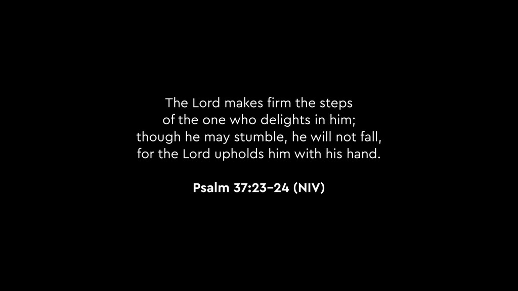 The Lord makes firm the steps of the one who del...
