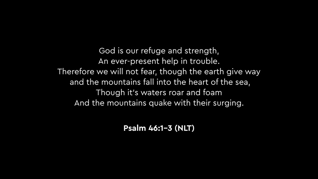 God is our refuge and strength, An ever-present...