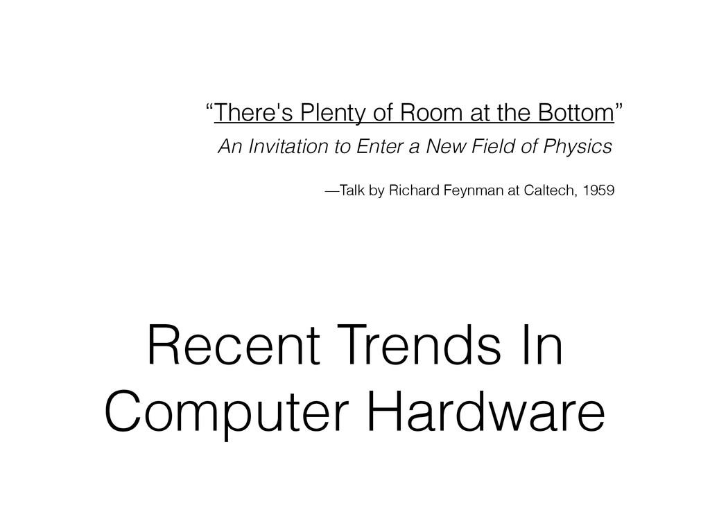 "Recent Trends In Computer Hardware ""There's Ple..."