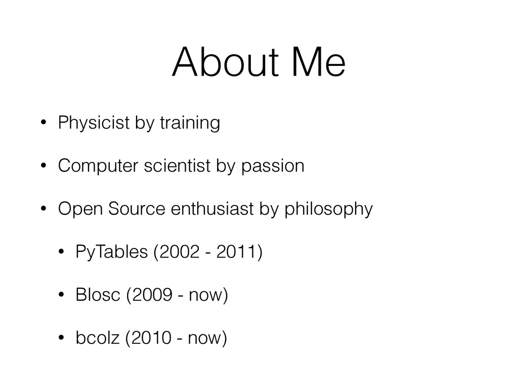 About Me • Physicist by training • Computer sci...