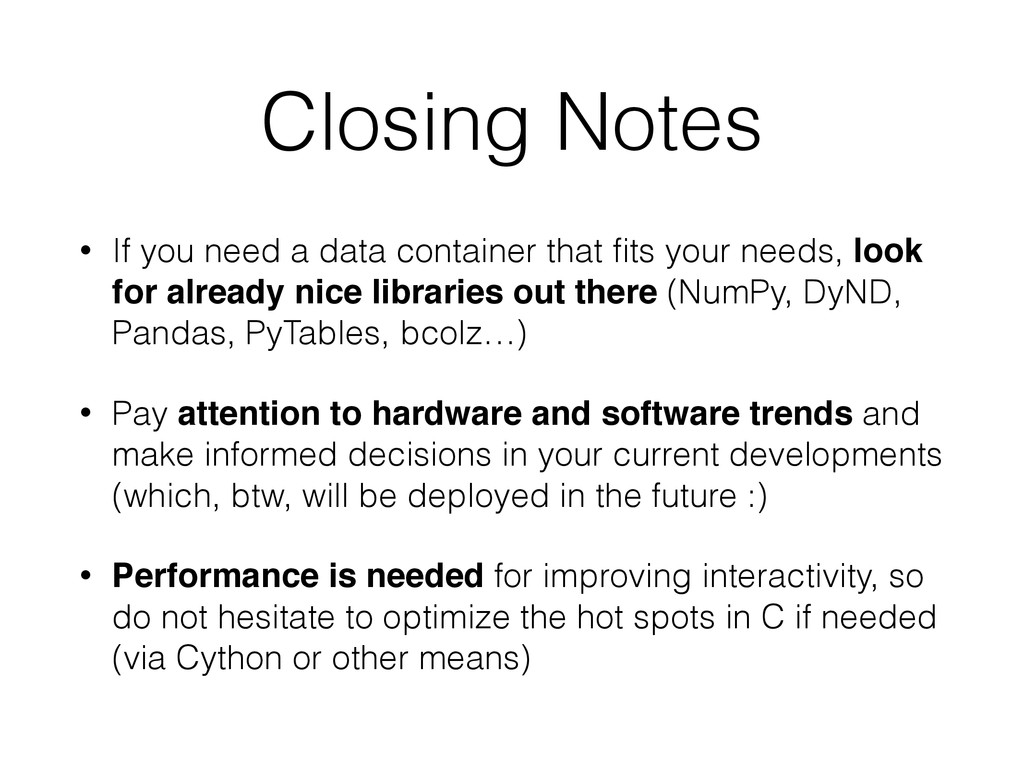 Closing Notes • If you need a data container th...