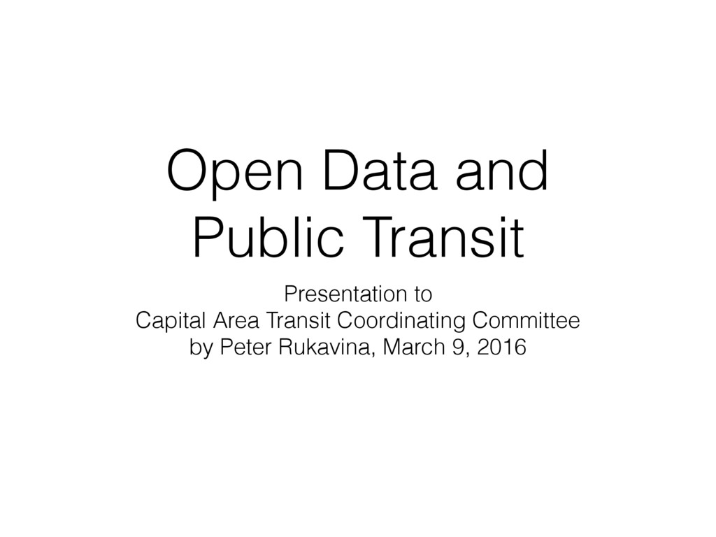 Open Data and Public Transit Presentation to Ca...