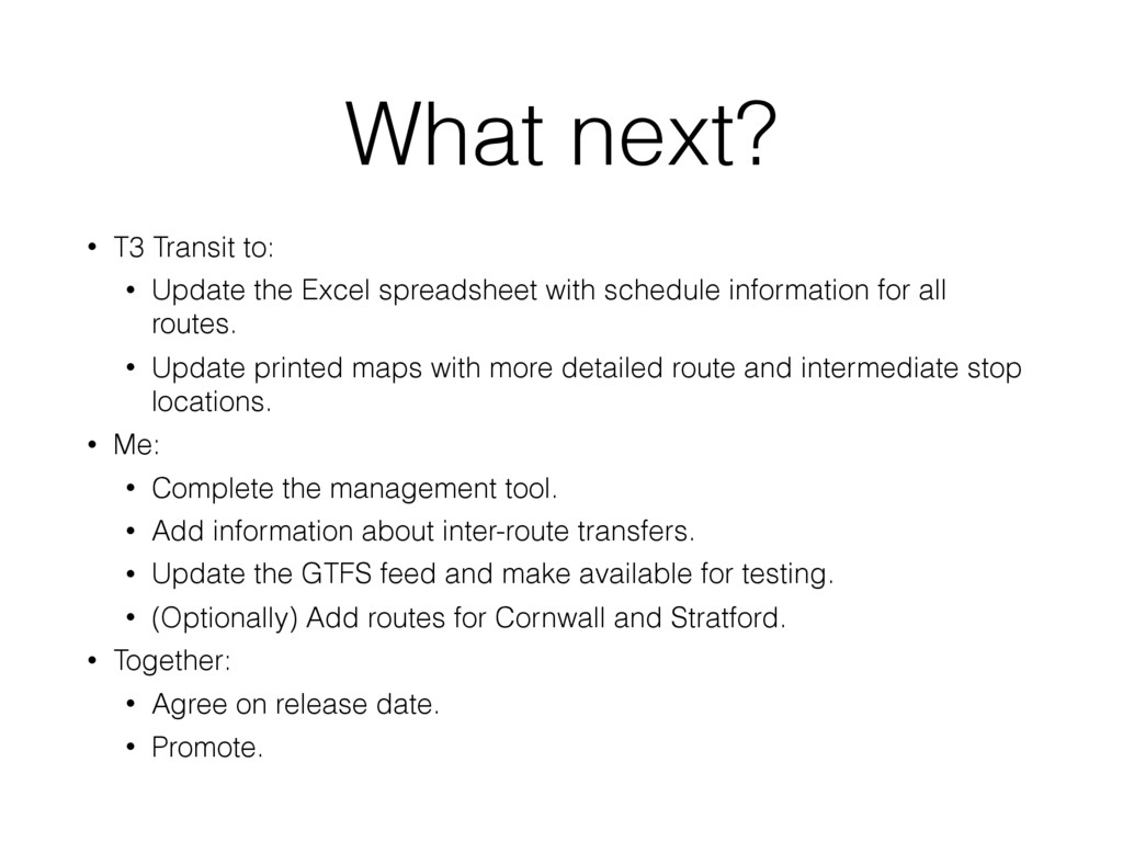 What next? • T3 Transit to: • Update the Excel ...