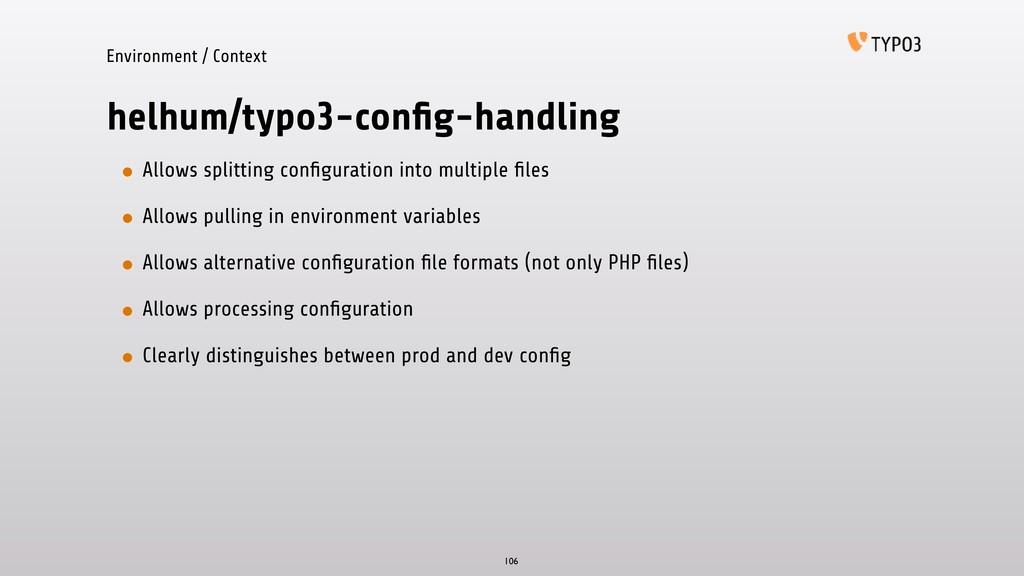 helhum/typo3-config-handling • Allows splitting ...