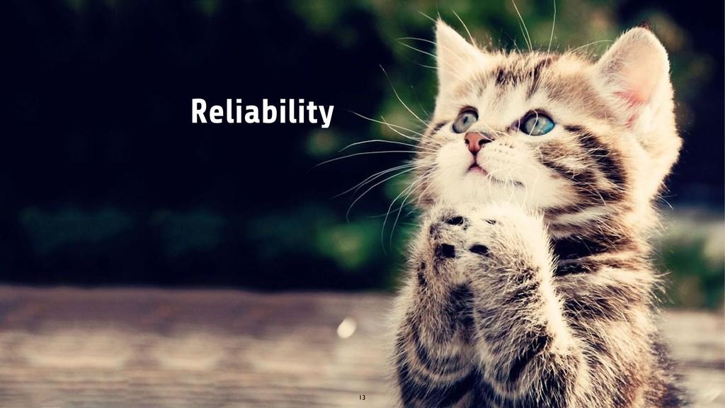 Reliability 13