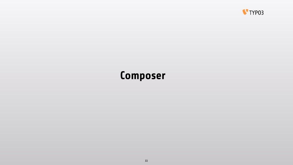 Composer 32