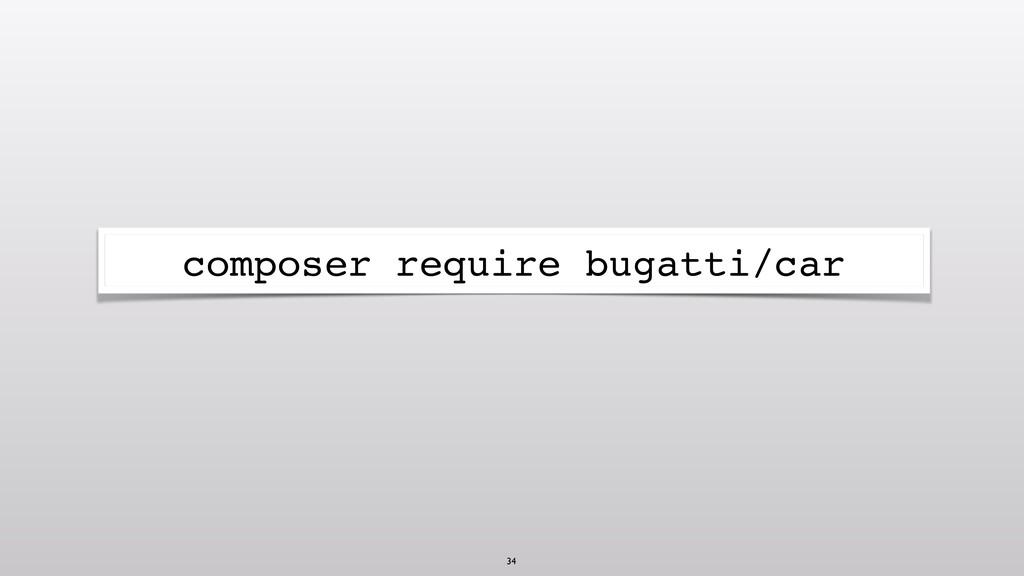 composer require bugatti/car 34
