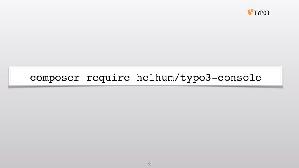 composer require helhum/typo3-console 43