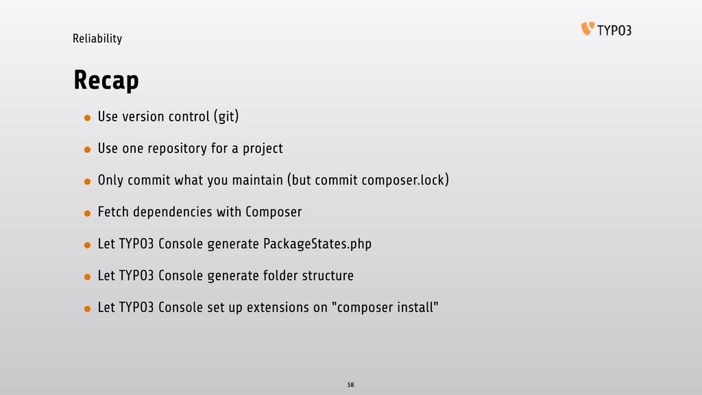 Reliability Recap • Use version control (git) •...