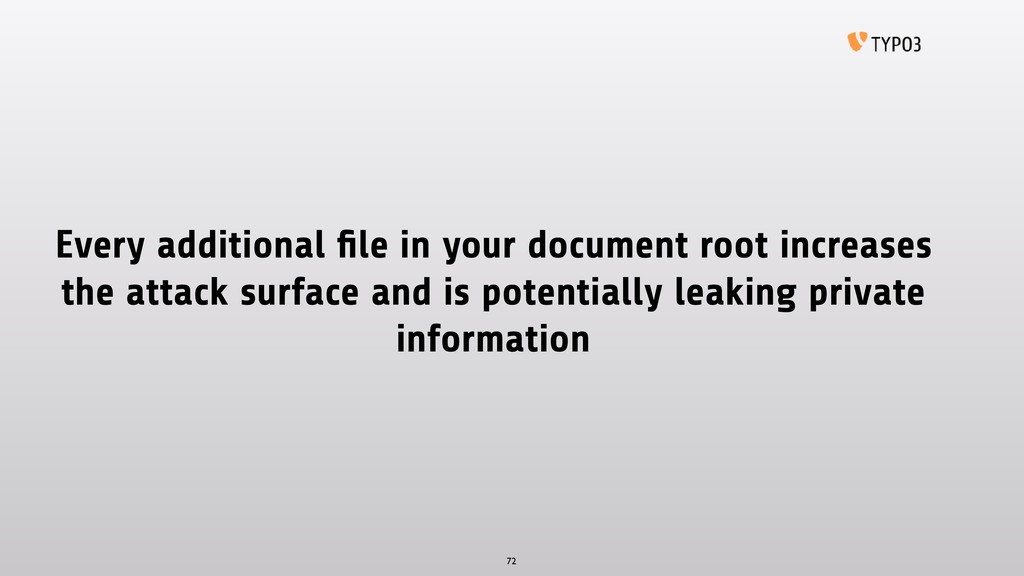 Every additional file in your document root incr...