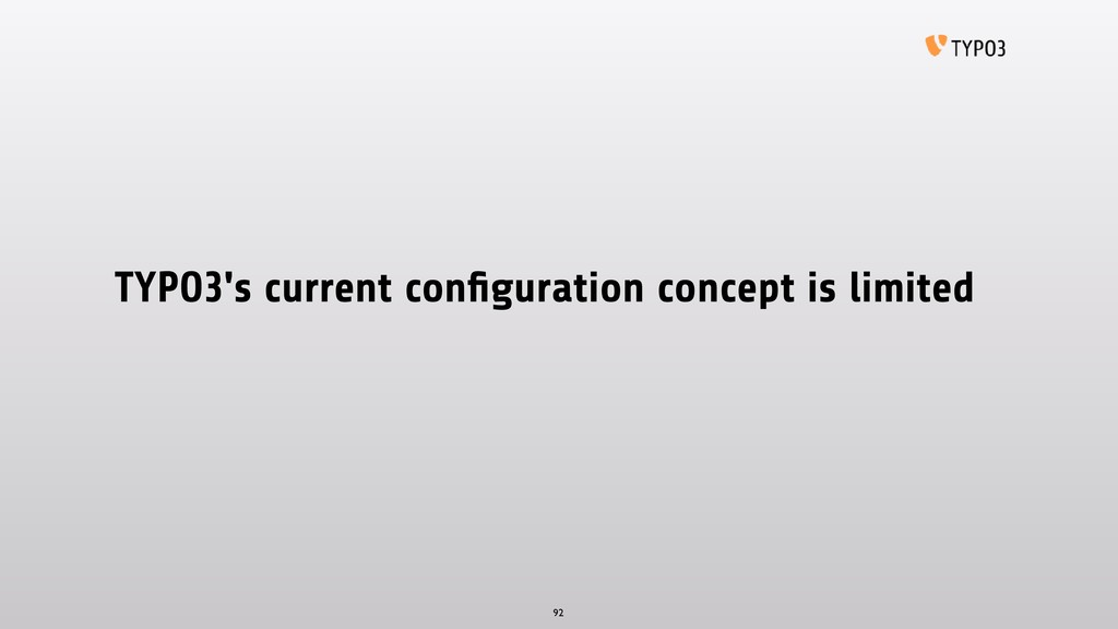 TYPO3's current configuration concept is limited...