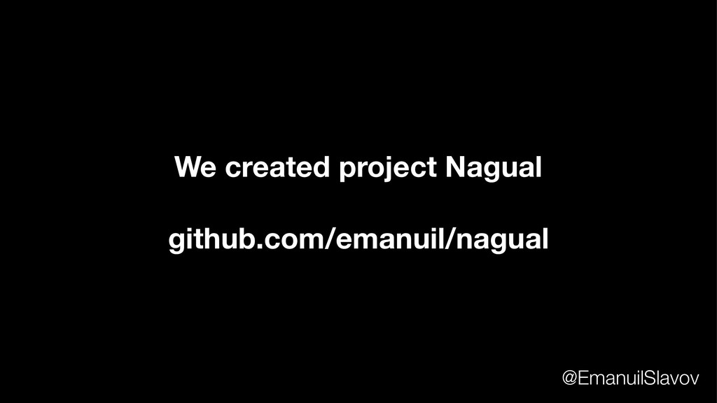 We created project Nagual github.com/emanuil/na...