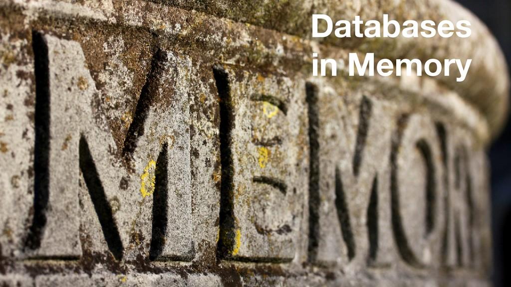 Databases in Memory