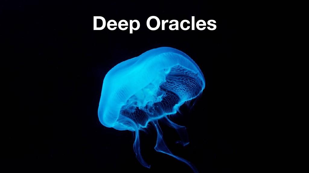 Deep Oracles