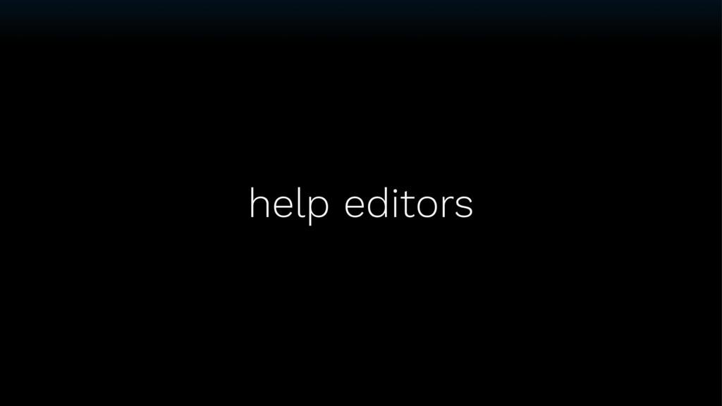 help editors