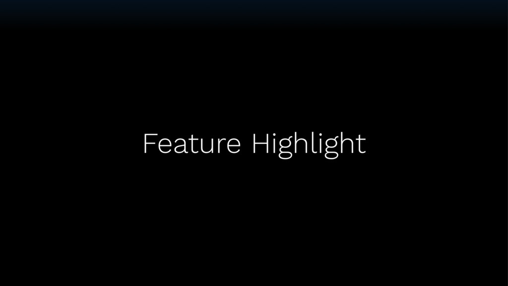 Feature Highlight