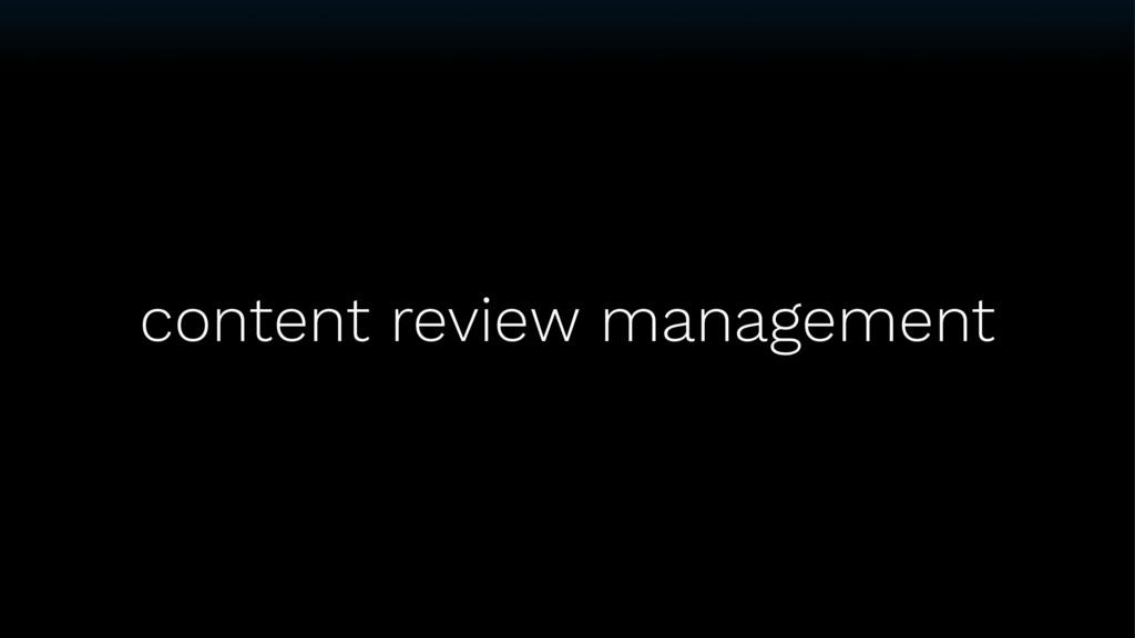 content review management