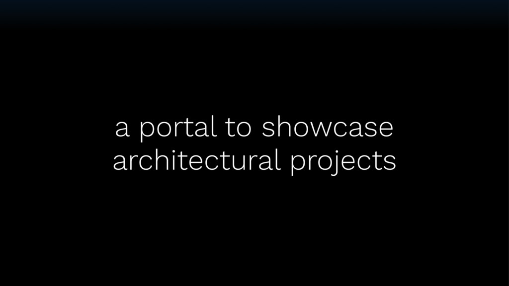 a portal to showcase architectural projects